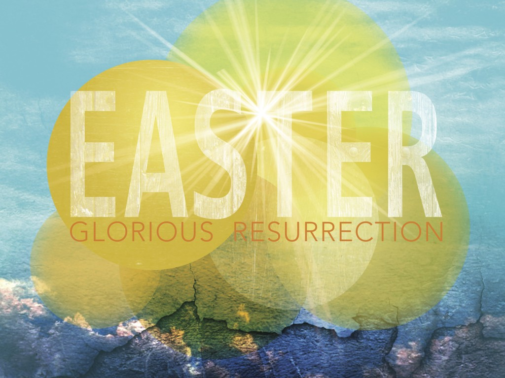 Easter 2016 Glorious Resurrection3