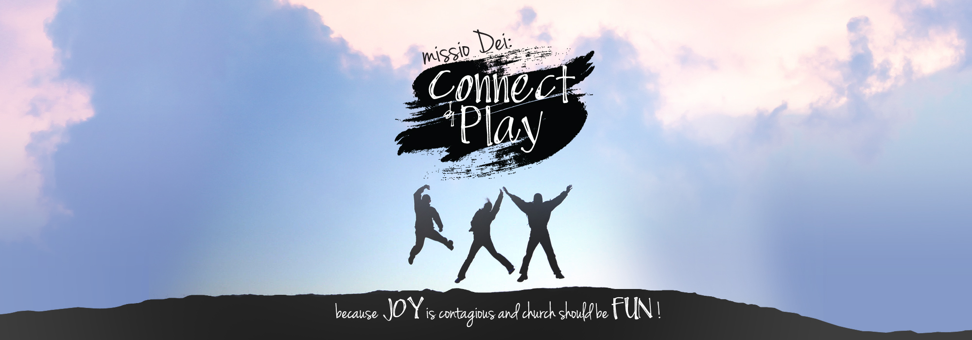 Connect and Play…because joy is contagious and church should be fun!