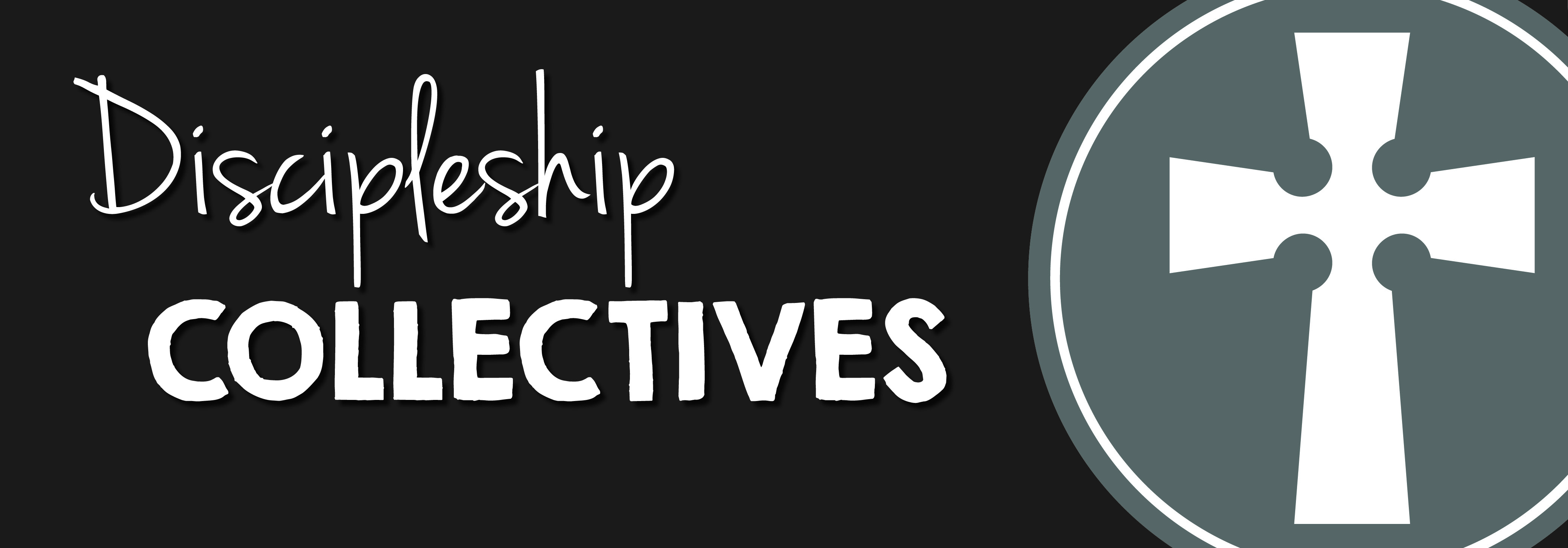 Discipleship Collectives April 2018