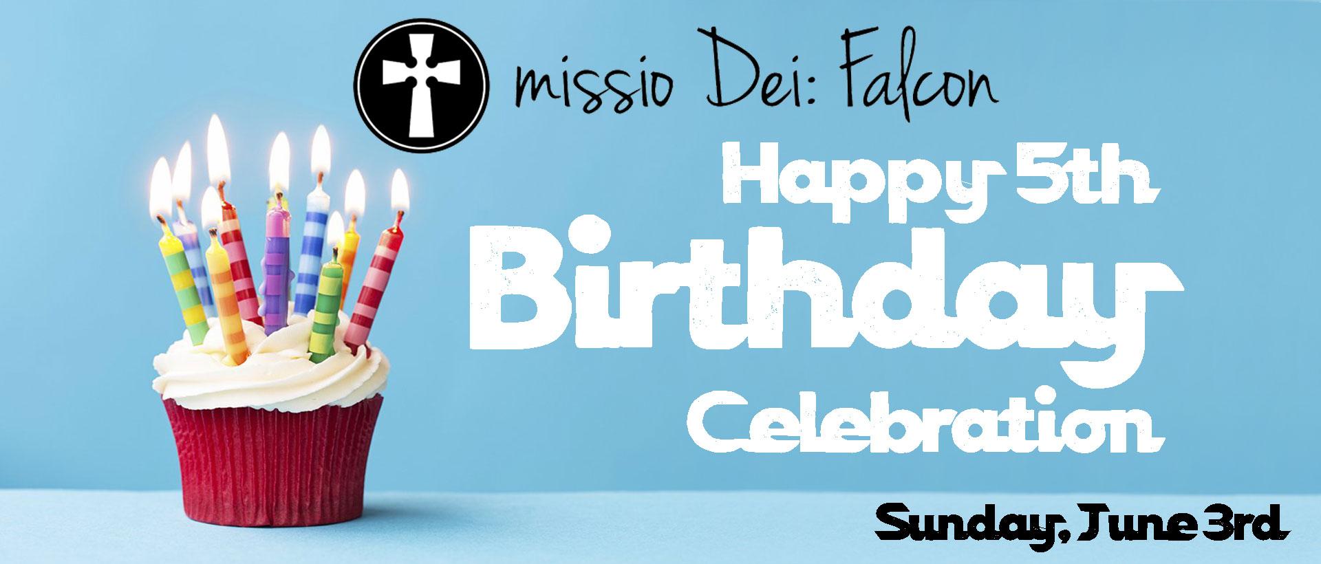 missio Dei's 5th Birthday Celebration – June 3rd, 2018